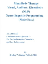 Mind-Body Therapy-(NLP) ebook by Bradley W. Kuhns, Ph.D., O.M.D.