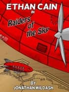 Ethan Cain in Raiders of the Sky ebook by Jonathan Wildash