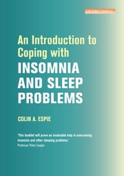 An Introduction to Coping with Insomnia and Sleep Problems ebook by Colin Espie