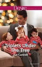 Triplets Under The Tree 電子書 by Kat Cantrell