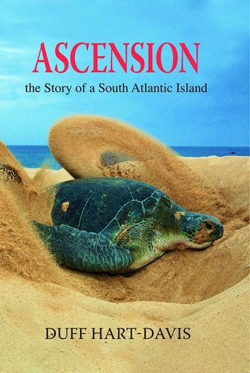 Ascension - The Story of a South Atlantic Island ebook by Duff Hart-Davis