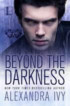 Beyond the Darkness ebook by Alexandra Ivy