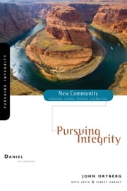 Daniel - Pursuing Integrity ebook by John Ortberg,Kevin & Sherry Harney