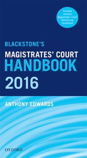 Blackstone's Magistrates' Court Handbook 2016 ebook by Anthony Edwards