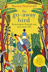 The Go-Away Bird ebook by Warren FitzGerald
