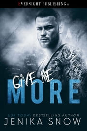Give Me More ebook by Jenika Snow