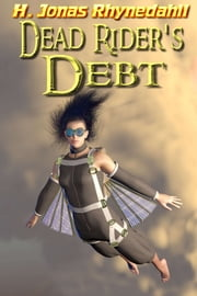 Dead Rider's Debt ebook by H. Jonas Rhynedahll