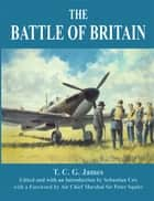 The Battle of Britain ebook by T.C.G. James