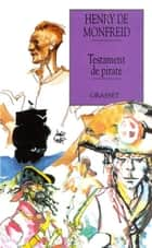 Le testament de pirate ebook by Henry de Monfreid
