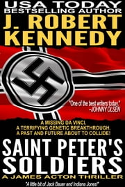 Saint Peter's Soldiers - A James Acton Thriller, Book #14 eBook par J. Robert Kennedy