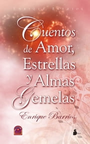 Cuentos de amor, estrellas y almas gemelas ebook by Enrique Barrios