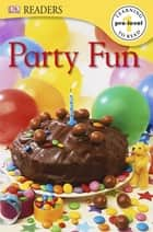 DK Readers: Party Fun ebook by DK