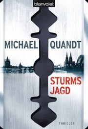 Sturms Jagd - Thriller ebook by Michael Quandt