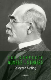 Rudyard Kipling: The Complete Novels and Stories (Book House) ebook by Rudyard Kipling,Rudyard Kipling,Rudyard Kipling,Rudyard Kipling
