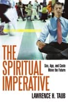 The Spiritual Imperative ebook by Lawrence H. Taub