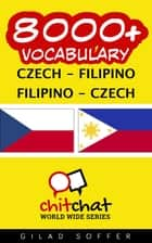 8000+ Vocabulary Czech - Filipino ebook by Gilad Soffer