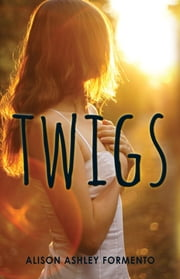 Twigs ebook by Alison Ashley Formento