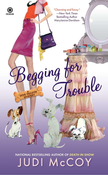Begging for Trouble - A Dog Walker Mystery ebook by Judi McCoy