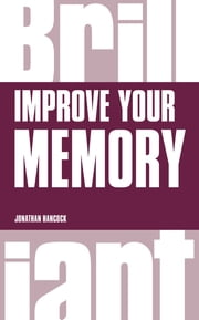 Improve your Memory ebook by Mr Jonathan Hancock