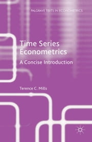 Time Series Econometrics - A Concise Introduction ebook by Terence C. Mills