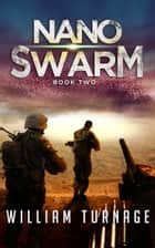 NanoSwarm - Extermination Day Book Two ebook by William Turnage