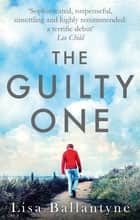 The Guilty One - Voted the Richard & Judy favourite by its readers ebook by Lisa Ballantyne