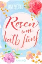 Rosen um halb fünf - Roman ebook by Lou Becker