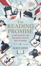The Reading Promise - 3,218 nights of reading with my father ebook by Alice Ozma