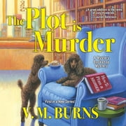 The Plot is Murder audiobook by V. M. Burns