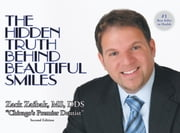 The Hidden Truth behind Beautiful Smiles - Second Edition ebook by Zack Zaibak, MS, DDS