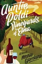Auntie Poldi and the Vineyards of Etna 電子書 by Mario Giordano, John Brownjohn