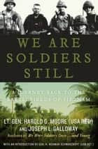 We Are Soldiers Still ebook by Harold G. Moore,Joseph L. Galloway