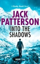 Into the Shadows ebook by Jack Patterson