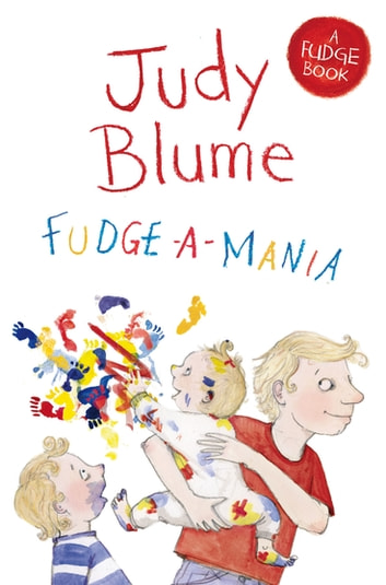 Fudge-a-Mania: A Fudge Book 4 ebook by Judy Blume