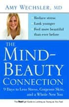 The Mind-Beauty Connection ebook by Dr. Amy Wechsler