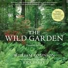 The Wild Garden ebook by Rick Darke,William Robinson