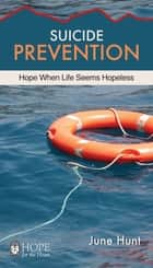 Suicide Prevention ebook by June Hunt