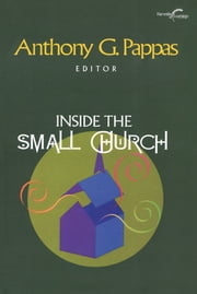 Inside the Small Church ebook by Anthony G. Pappas