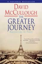 The Greater Journey ebook by David McCullough