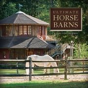 Ultimate Horse Barns ebook by Randy Leffingwell