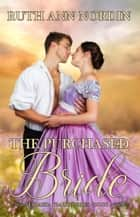 The Purchased Bride ebook by Ruth Ann Nordin