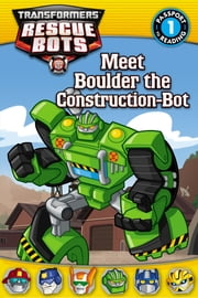 Transformers: Rescue Bots: Meet Boulder the Construction-Bot ebook by Annie Auerbach
