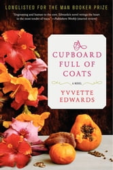 A Cupboard Full of Coats ebook by Yvvette Edwards