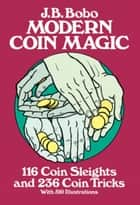 Modern Coin Magic ebook by J. B. Bobo