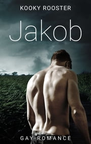 Jakob - Gay Romance ebook by Kooky Rooster