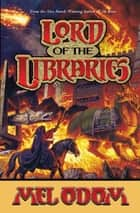 Lord of the Libraries ebook by Mel Odom