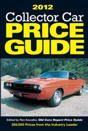 2012 Collector Car Price Guide ebook by Kowalke, Ron