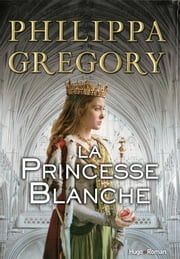 La princesse blanche eBook by Philippa Gregory, Sarah Dali