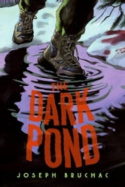 The Dark Pond ebook by Joseph Bruchac,Sally Wern Comport