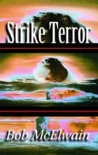 Strike Terror ebook by Bob McElwain